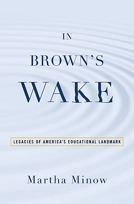 In Brown's Wake By Minow, Martha